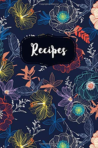 Navy Dessert (Recipes: Blank Recipe Book Journal to Write In for Family, Favorite Recipes and Special Meals, Navy Floral Pattern)