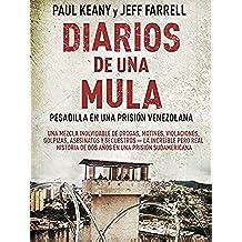 Diarios de una Mula: Pesadilla en una prisión venezolana
