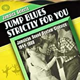 Jamaic Selects Jump Blues Strictly For You: Jamaica Sound System 1944-1960 [Vinilo]