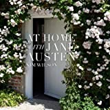 At Home with Jane Austen by Kim Wilson (2014-10-02)