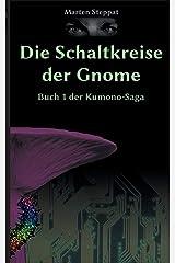 Die Schaltkreise der Gnome: Buch 1 der Kumono-Saga Taschenbuch