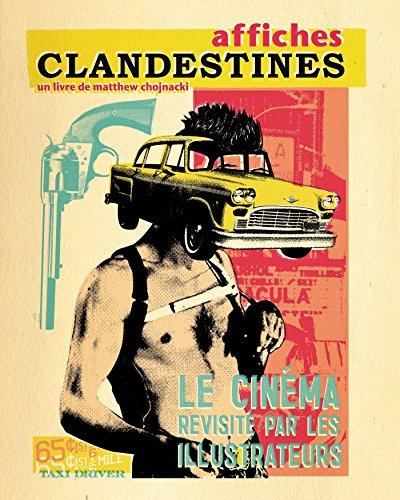 Affiches clandestines - Le Cinéma revisité par les illustrateurs