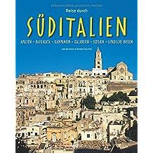 Reise durch SÜDITALIEN - Apulien - Basilikata - Kampanien - Kalabrien - Sizilien - Liparische Inseln: Ein Bildband mit über 200 Bildern auf 140 Seiten - STÜRTZ Verlag