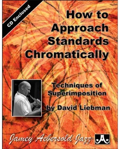 How to Approach Standards Chromatically: Techniques of Superimposition, Book & CD