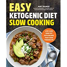 Easy Ketogenic Diet Slow Cooking: Low-Carb, High-Fat Keto Recipes That Cook Themselves (English Edition)
