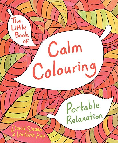 The Little Book of Calm Colouring: Portable Relaxation