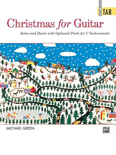 Christmas for Guitar in TAB: Solos and Duets with Optional Parts for C Instruments (Green Guitar Tab Day)