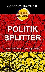 Politiksplitter: - Drei Monate in Deutschland -