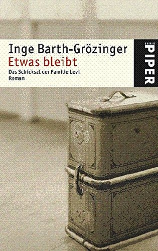 Etwas bleibt: Das Schicksal der Familie Levi (Piper Taschenbuch, Band 4489)