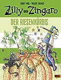 Zilly und Zingaro. Der Riesenkürbis: Vierfarbiges Bilderbuch - Korky Paul, Valerie Thomas
