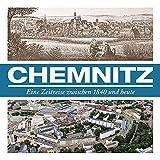 Chemnitz: Eine Zeitreise zwischen 1840 und heute