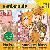 Ein Fest im Knusperschloss. Phantasiereise für Kinder - Entspannung & Abenteuer (Sanjada)