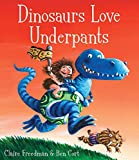 Dinosaurs Love Underpants by Ben Cort Claire Freedman