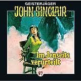 Im Jenseits verurteilt: John Sinclair 57 - Jason Dark