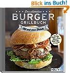 Das ultimative Burger-Grillbuch: Mit...