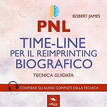PNL. Timeline per il reimprinting biografico. Tecnica guidata
