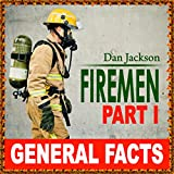 childrens books:  Firemen - General Facts (books about firemen) Children books age 4 7 (Kids and Children Great book) (English Edition)
