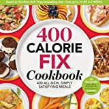 400 Calorie Fix Cookbook:400 All-New, Simply Satisfying Meals