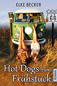 Hot Dogs zum Frühstück (German Edition) by [Becker, Elke]