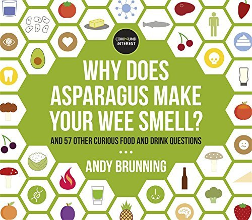 Why Does Asparagus Make Your Wee Smell?: And 57 other curious food and drink questions by Brunning, Andy (October 8, 2015) Hardcover