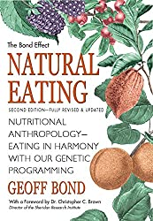 Natural Eating: Nutritional Anthropology - Eating in Harmony with our Genetic Progamming (English Edition)