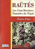 Raütés du Karnali Khola : Les cent derniers nomades du Népal (Les grands chemins)