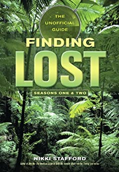 Finding Lost: The Unofficial Guide par [Author, Stafford, Nikki]