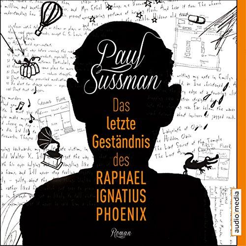Buchseite und Rezensionen zu 'Das letzte Geständnis des Raphael Ignatius Phoenix' von Paul Sussman