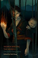 Women Writing the Weird II: Dreadful Daughters Paperback