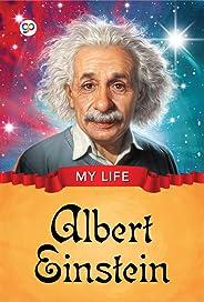 My Life : Albert Einstein