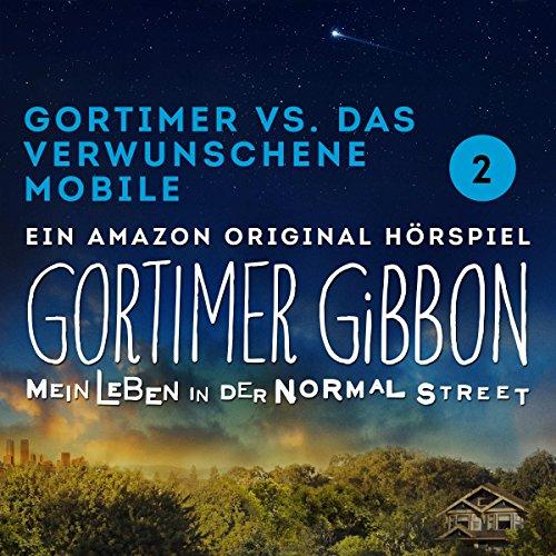 Staffel 1 - Folge 2 - Gortimer vs. das verwunschene Mobile Zwei Mobile