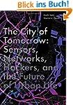 The City of Tomorrow: Sensors, Networ...