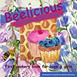 Beelicious Recipes with Honey by Dolores Keaveney (2012-04-06)
