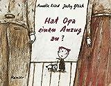Hat Opa einen Anzug an? - Amelie Fried