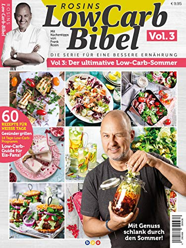 Rosins LowCarb Bibel Vol. 3: Der ultimative Low-Carb-Sommer