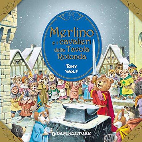 Merlino e i cavalieri della Tavola Rotonda (Primi classici per i pi piccoli)
