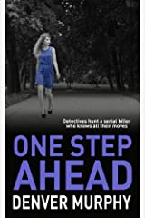 ONE STEP AHEAD: detectives hunt a serial killer who knows all their moves (The DSI Jeffrey Brandt Murders Trilogy Book 1) Kindle Edition