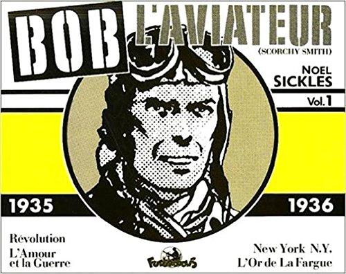 Bob l'aviateur - 1 : 1935-1936 par Noël Sickles