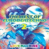 Best of Eurobeatechno 2 (Just Play) by Love Machine (2007-09-19)