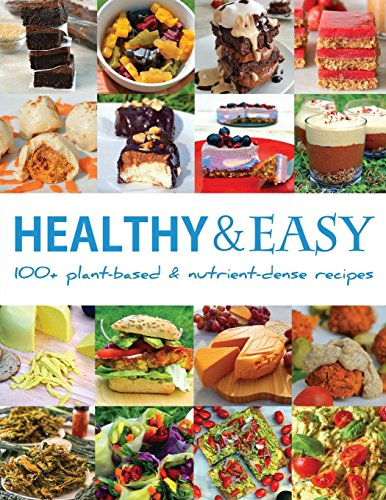 Healthy and Easy: Over 100 Plant-Based and Nutrient-Dense Recipes por Bastian Durward
