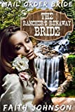 Mail Order Bride: The Rancher's Runaway Bride: Clean and Wholesome Western Historical Romance (Brave Frontier Brides Book 1) (English Edition)