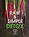 Raw and Simple Detox: A Delicious Bod...
