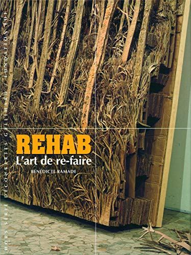 Rehab: L'art de re-faire par Bénédicte Ramade