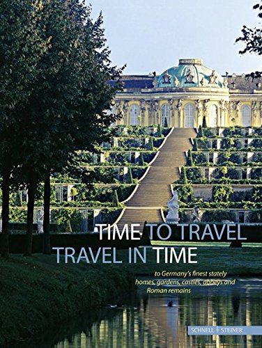Time to Travel - Travel in Time to Germany's Finest Stately Homes, Gardens, Castles, Abbeys and Roman Remains: Official Joint Guide of the Heritage Ad