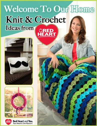 ebook: Welcome to Our Home - Knit and Crochet Ideas from Red Heart (B00GMLLXH0)