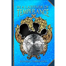 In a Latitude of Temperance (The Adventures of Ichabod Temperance Book 5)