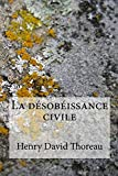 La désobéissance civile - CreateSpace Independent Publishing Platform - 25/08/2017