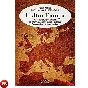 L'altra Europa. Miti, congiure ed enigmi all'ombra dell'unificazione europea