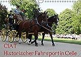 CIAT - Historischer Fahrsport in Celle (Wandkalender 2017 DIN A4 quer): Historischer Fahrsport vor einer imposanten Kulisse (Monatskalender, 14 Seiten ) (CALVENDO Sport)