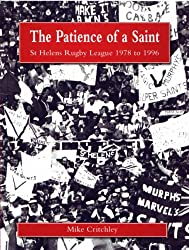 The Patience of a Saint: St Helens Rugby League 1978 to 1996